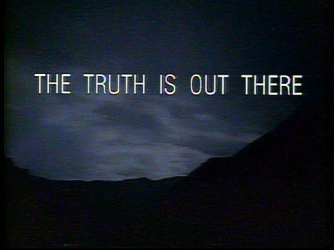 """The Truth Is Out There..."""